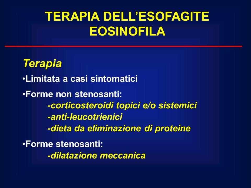 Terapia Limitata a casi sintomatici Forme non stenosanti: -corticosteroidi topici e/o sistemici -anti-leucotrienici -dieta da eliminazione di proteine