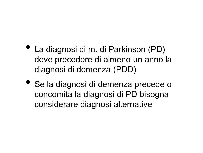 La diagnosi differenziale Sindromi parkinsoniane associate a demenza, con aspetti neurologici caratteristici Paralisi sopranucleare progressiva Degenerazione corticobasale Demenza vascolare Idrocefalo normoteso Malattia di Alzheimer (il parkinsonismo si sviluppa nelle fasi avanzate di malattia) Demenza con corpi di Lewy (la demenza precede, concomita o si presenta entro un anno dai disturbi motori)