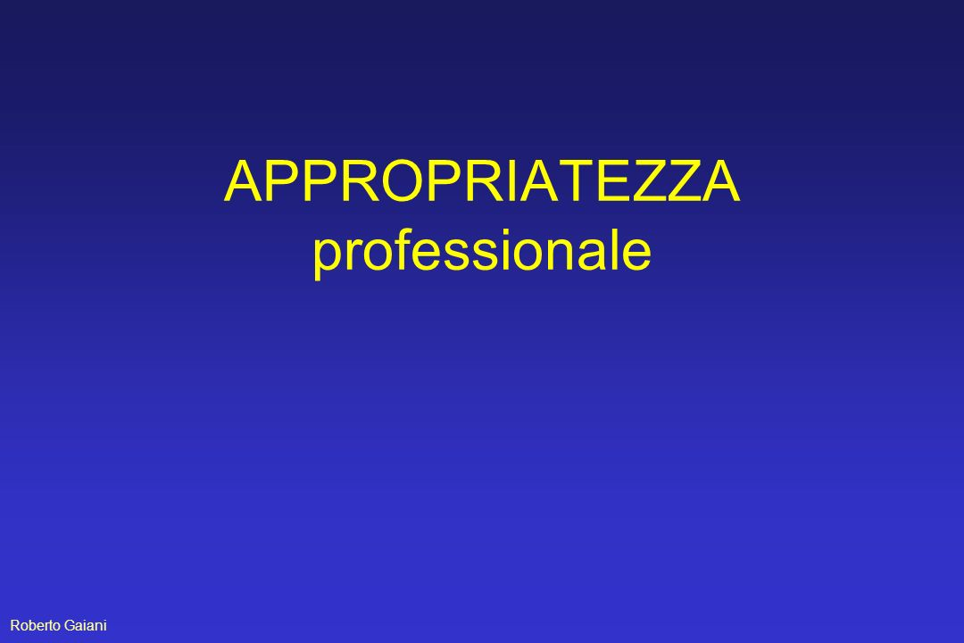 APPROPRIATEZZA professionale Roberto Gaiani