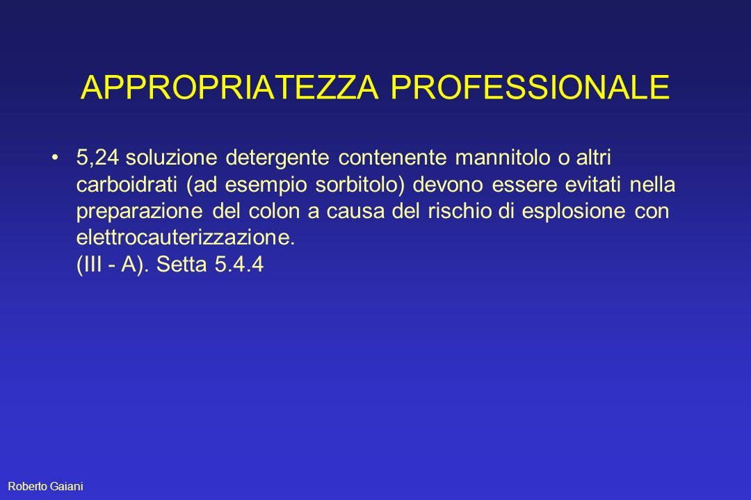 APPROPRIATEZZA PROFESSIONALE 5,24 soluzione detergente contenente mannitolo o altri carboidrati (ad esempio sorbitolo) devono essere evitati nella pre