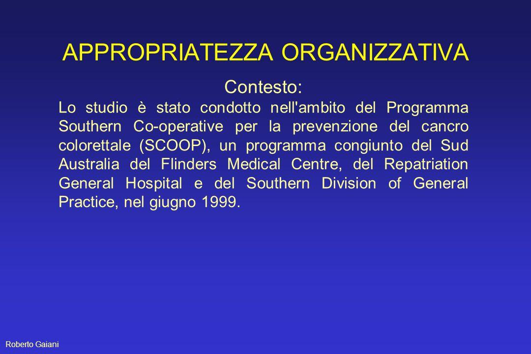 APPROPRIATEZZA ORGANIZZATIVA Contesto: Lo studio è stato condotto nell'ambito del Programma Southern Co-operative per la prevenzione del cancro colore