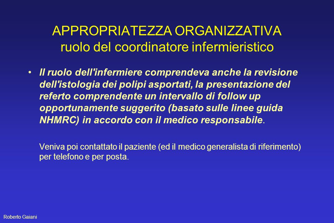 APPROPRIATEZZA ORGANIZZATIVA ruolo del coordinatore infermieristico Il ruolo dell'infermiere comprendeva anche la revisione dell'istologia dei polipi