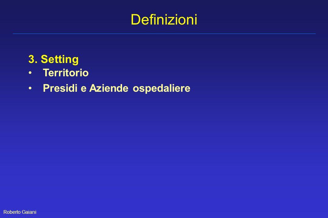 Roberto Gaiani 3. Setting Territorio Presidi e Aziende ospedaliere Definizioni