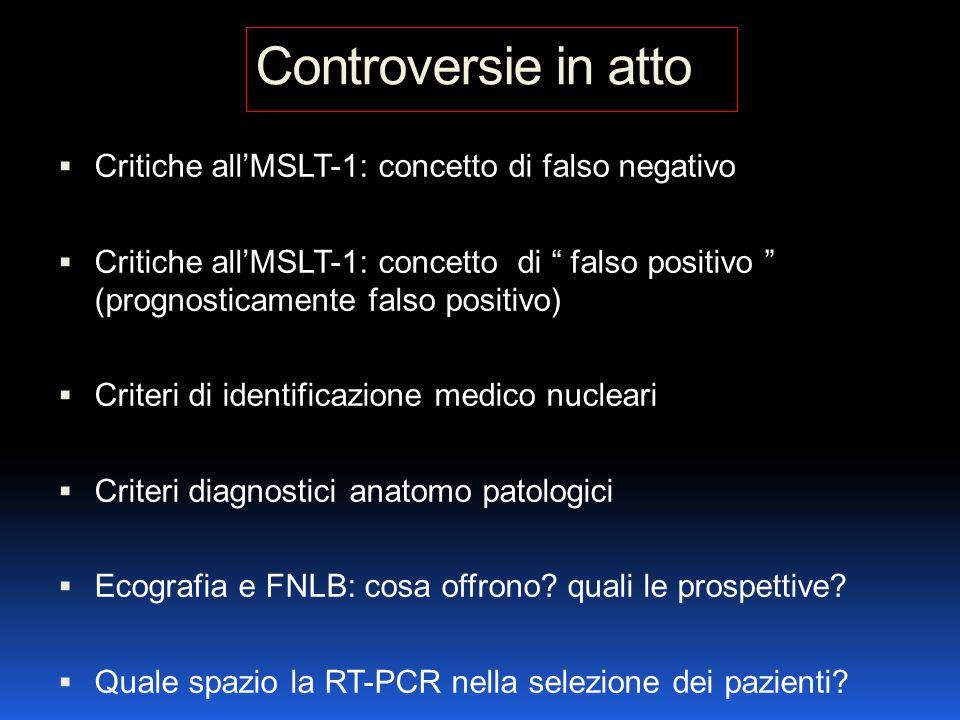Controversie in atto Critiche allMSLT-1: concetto di falso negativo Critiche allMSLT-1: concetto di falso positivo (prognosticamente falso positivo) C