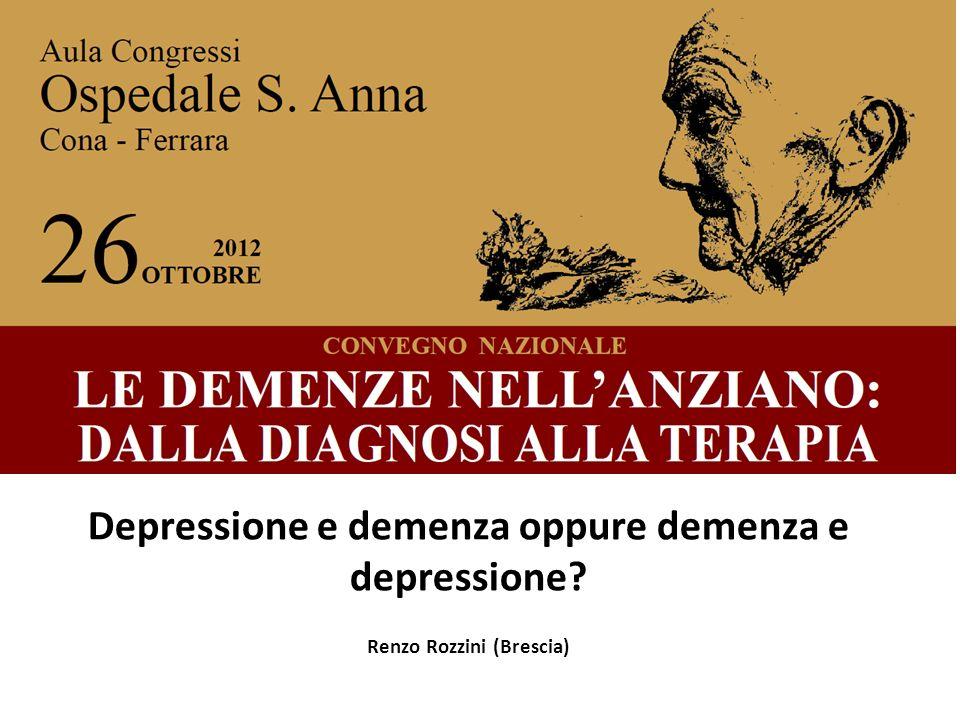Depressione e demenza oppure demenza e depressione? Renzo Rozzini (Brescia)