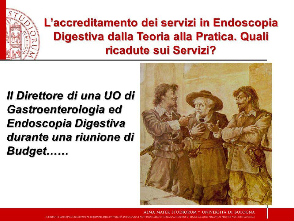 Laccreditamento dei servizi in Endoscopia Digestiva dalla Teoria alla Pratica. Quali ricadute sui Servizi? Il Direttore di una UO di Gastroenterologia
