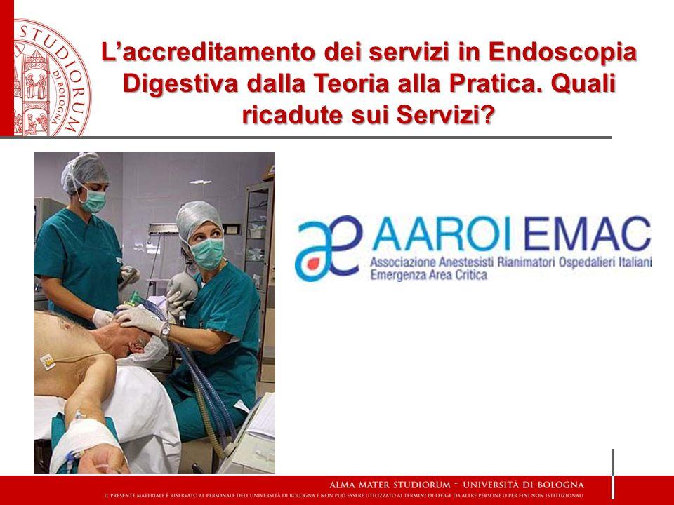 Laccreditamento dei servizi in Endoscopia Digestiva dalla Teoria alla Pratica. Quali ricadute sui Servizi?
