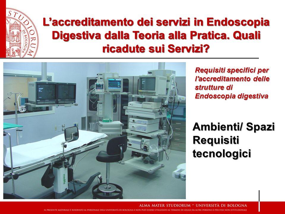 Laccreditamento dei servizi in Endoscopia Digestiva dalla Teoria alla Pratica. Quali ricadute sui Servizi? Requisiti specifici per l'accreditamento de