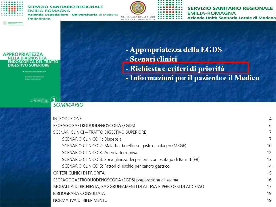 - Appropriatezza della EGDS - Scenari clinici - Richiesta e criteri di priorità - Informazioni per il paziente e il Medico