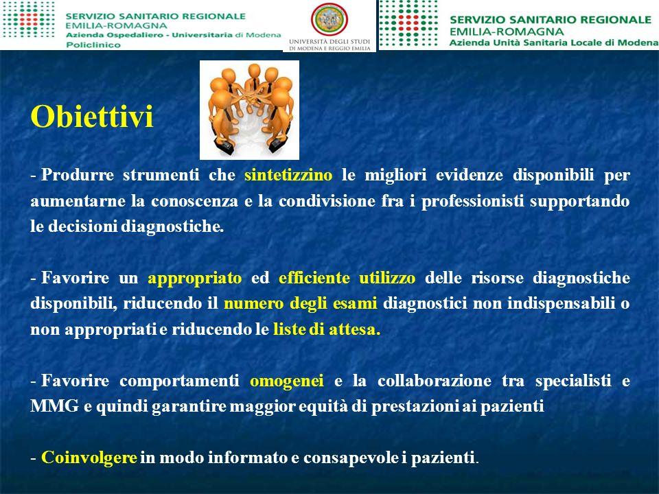 Obiettivi - Produrre strumenti che sintetizzino le migliori evidenze disponibili per aumentarne la conoscenza e la condivisione fra i professionisti supportando le decisioni diagnostiche.