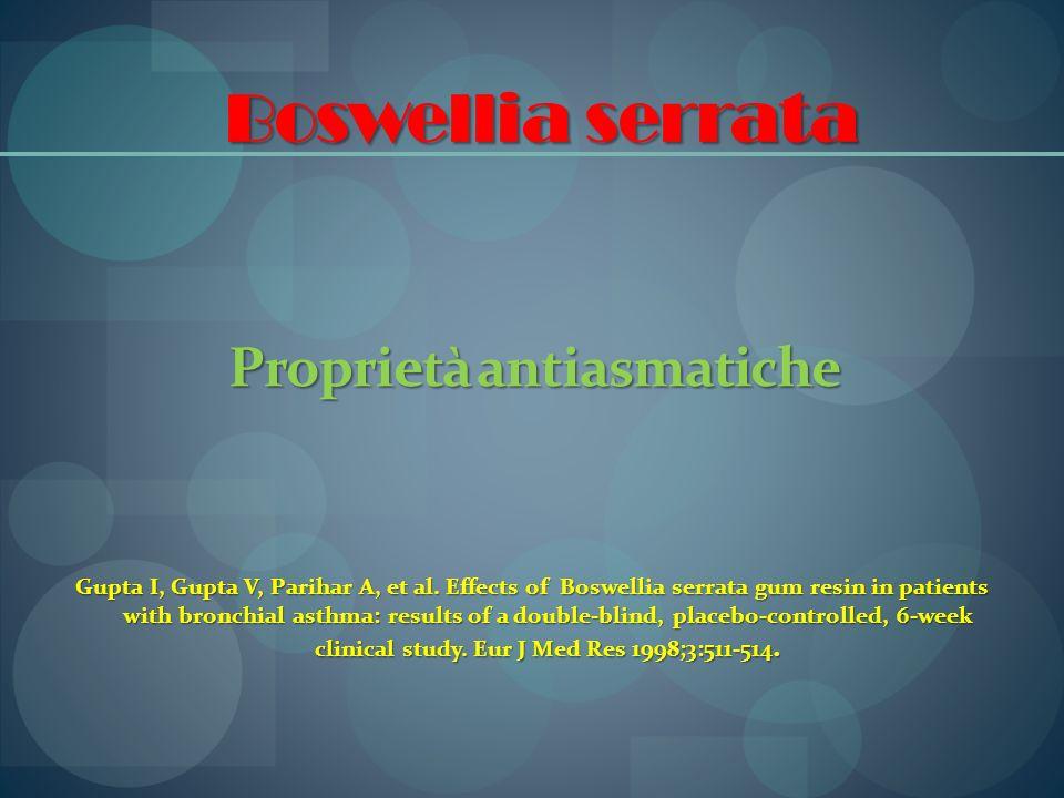 Proprietà antiasmatiche Gupta I, Gupta V, Parihar A, et al. Effects of Boswellia serrata gum resin in patients with bronchial asthma: results of a dou