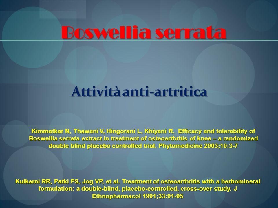 Attività anti-artritica Kimmatkar N, Thawani V, Hingorani L, Khiyani R. Efficacy and tolerability of Boswellia serrata extract in treatment of osteoar
