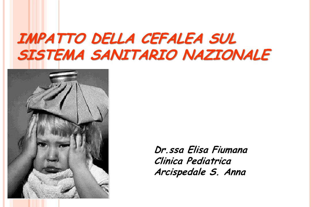 Cefalea = dolore avvertito in corrispondenza del cranio, provocato dalla stimolazione di strutture intracraniche sensibili al dolore È la più comune tra le sindromi dolorose In Italia colpisce circa dieci milioni di persone in modo episodico, due milioni in modo cronico