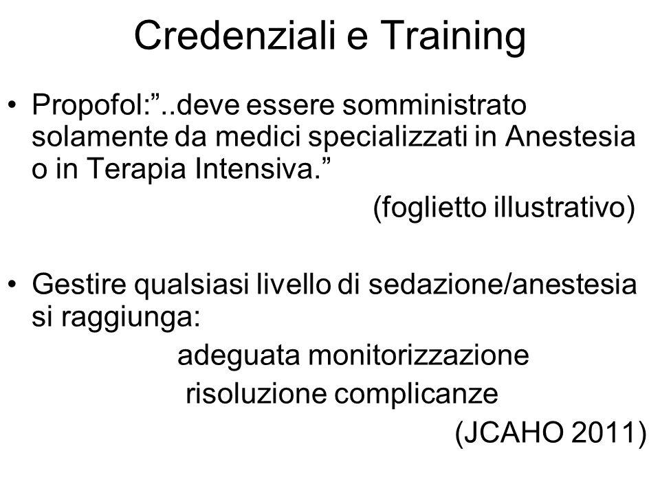 Credenziali e Training Propofol:..deve essere somministrato solamente da medici specializzati in Anestesia o in Terapia Intensiva. (foglietto illustra