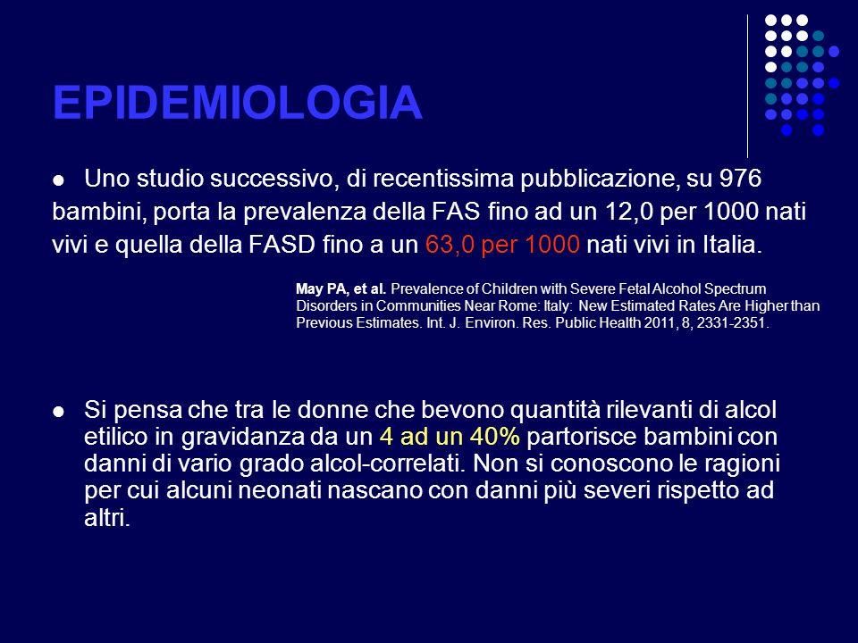EPIDEMIOLOGIA Uno studio successivo, di recentissima pubblicazione, su 976 bambini, porta la prevalenza della FAS fino ad un 12,0 per 1000 nati vivi e