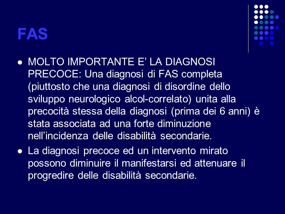 FAS MOLTO IMPORTANTE E LA DIAGNOSI PRECOCE: Una diagnosi di FAS completa (piuttosto che una diagnosi di disordine dello sviluppo neurologico alcol-cor