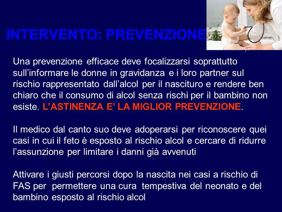 Una prevenzione efficace deve focalizzarsi soprattutto sullinformare le donne in gravidanza e i loro partner sul rischio rappresentato dallalcol per i