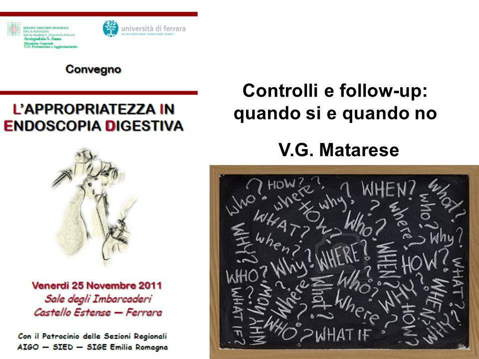 Controlli e follow-up: quando si e quando no V.G. Matarese