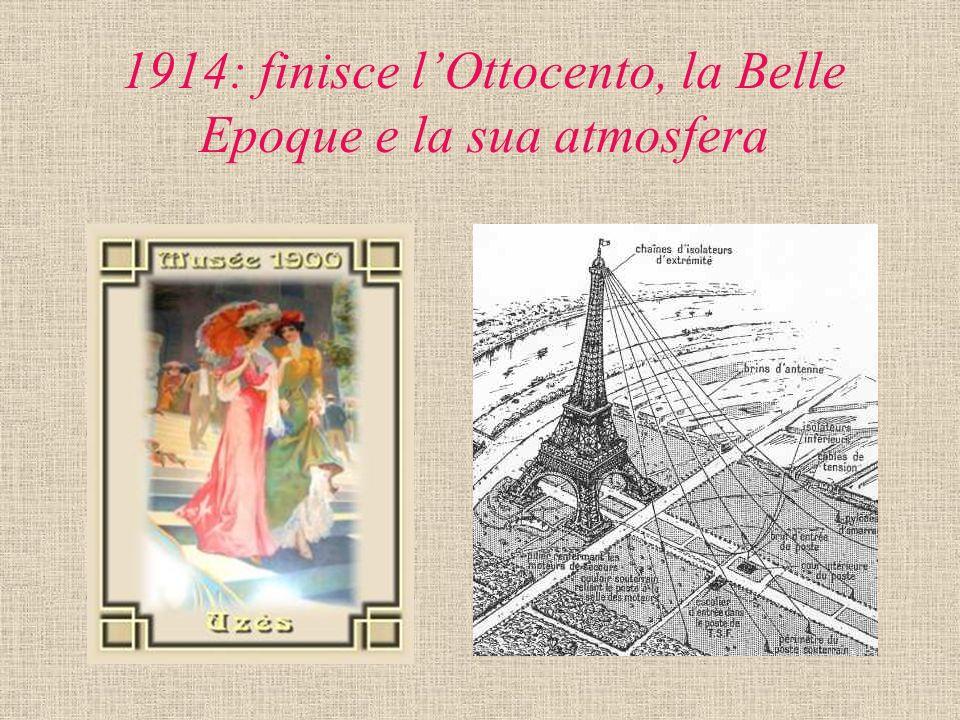 1914: finisce lOttocento, la Belle Epoque e la sua atmosfera