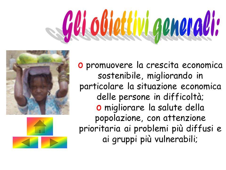 o promuovere la crescita economica sostenibile, migliorando in particolare la situazione economica delle persone in difficoltà; o migliorare la salute
