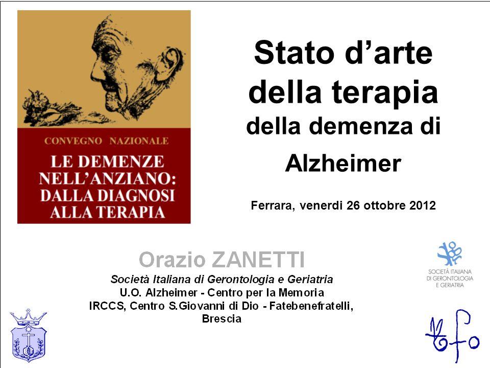 Stato darte della terapia della demenza di Alzheimer Ferrara, venerdi 26 ottobre 2012