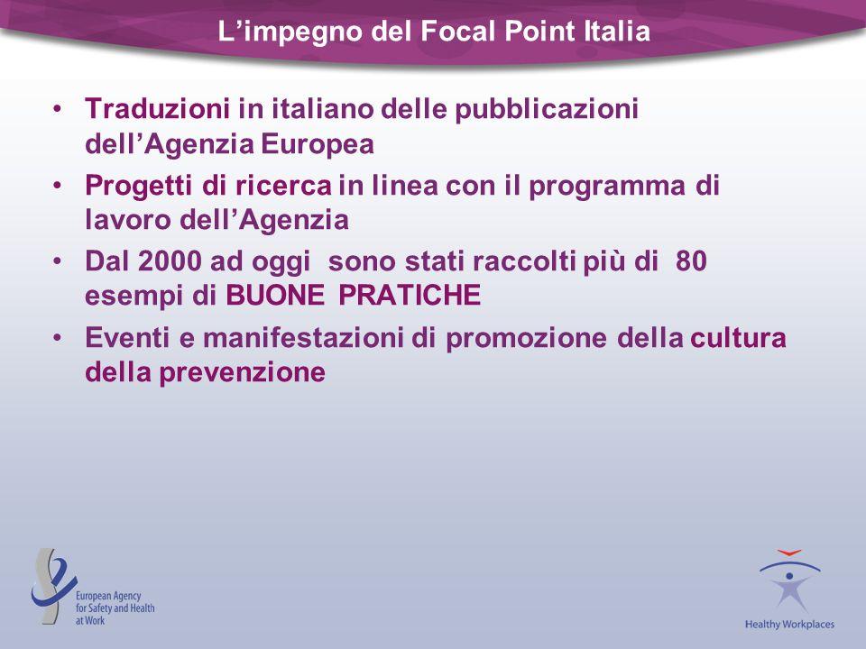 Limpegno del Focal Point Italia Traduzioni in italiano delle pubblicazioni dellAgenzia Europea Progetti di ricerca in linea con il programma di lavoro