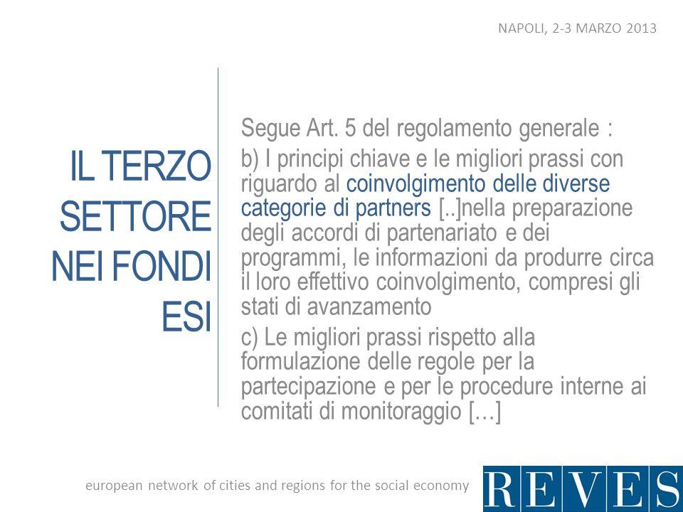 IL TERZO SETTORE NEI FONDI ESI Segue Art. 5 del regolamento generale : b) I principi chiave e le migliori prassi con riguardo al coinvolgimento delle