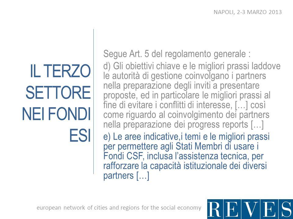 IL TERZO SETTORE NEI FONDI ESI Segue Art. 5 del regolamento generale : d) Gli obiettivi chiave e le migliori prassi laddove le autorità di gestione co