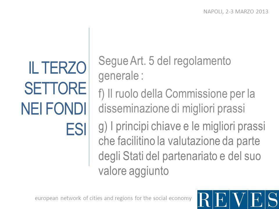 IL TERZO SETTORE NEI FONDI ESI Segue Art. 5 del regolamento generale : f) Il ruolo della Commissione per la disseminazione di migliori prassi g) I pri