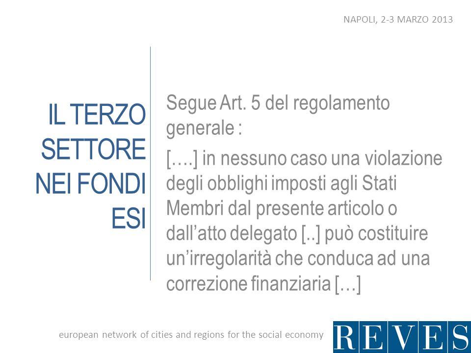 IL TERZO SETTORE NEI FONDI ESI Segue Art. 5 del regolamento generale : [….] in nessuno caso una violazione degli obblighi imposti agli Stati Membri da
