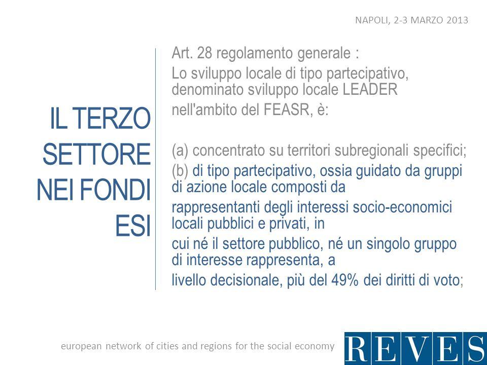 IL TERZO SETTORE NEI FONDI ESI Art. 28 regolamento generale : Lo sviluppo locale di tipo partecipativo, denominato sviluppo locale LEADER nell'ambito