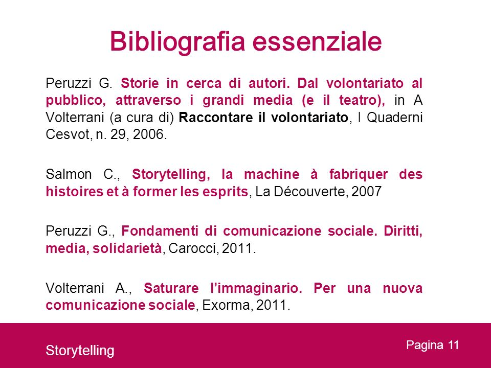 Pagina 11 Bibliografia essenziale Peruzzi G. Storie in cerca di autori. Dal volontariato al pubblico, attraverso i grandi media (e il teatro), in A Vo
