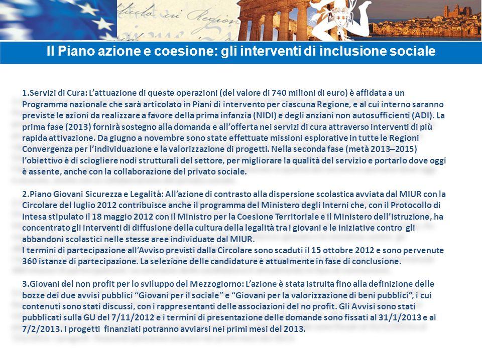1.Servizi di Cura: Lattuazione di queste operazioni (del valore di 740 milioni di euro) è affidata a un Programma nazionale che sarà articolato in Pia