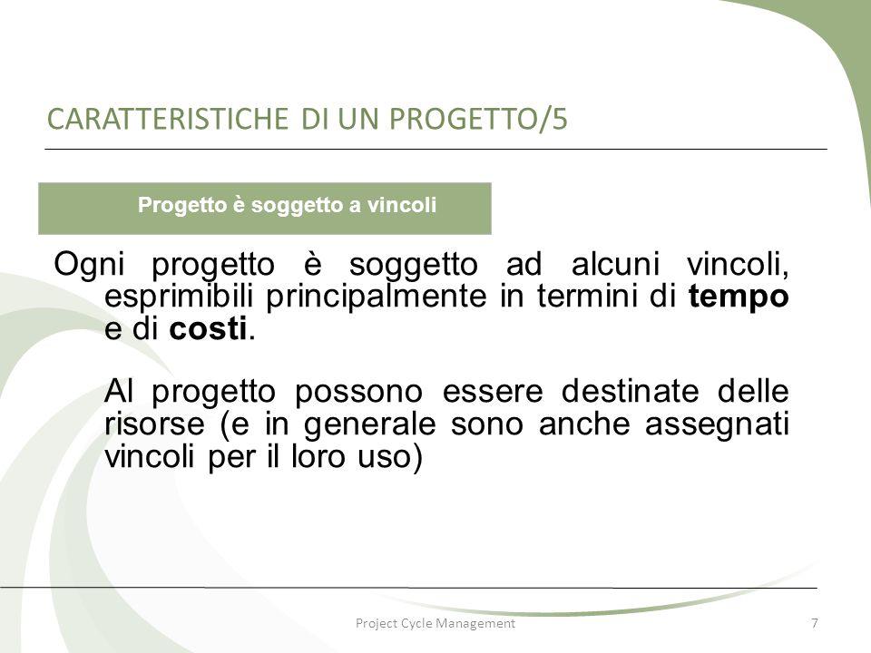 Project Cycle Management8 UNA DEFINIZIONE CONDIVISA DI PROGETTO un insieme di attività mirate al raggiungimento di obiettivi chiaramente definiti, entro un determinato periodo di tempo e con un budget prestabilito ( Project Cycle Management Guidelines – Commissione Europea – marzo 2004) Progetto è