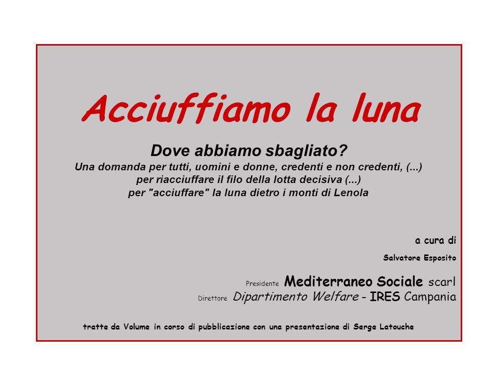 Salvatore dott.Esposito21 Welfare di Comunità Welfare di Comunità e processi macro-economici 1.