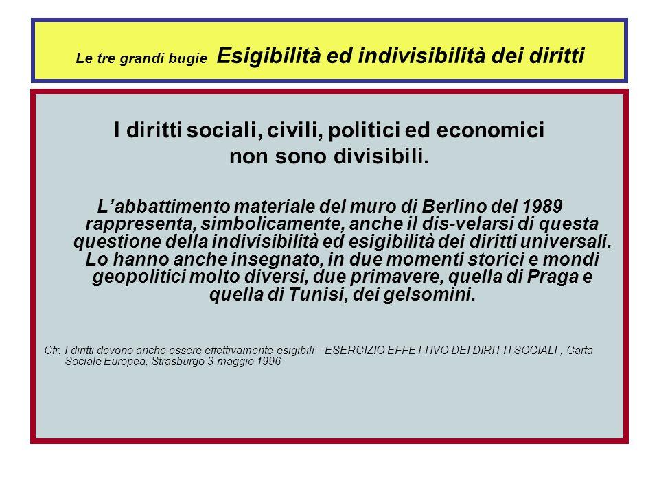 Le tre grandi bugie del novecento 1. I diritti sociali politici civili ed economici sono divisibili 2. La crescita economica è possibile allinfinito e