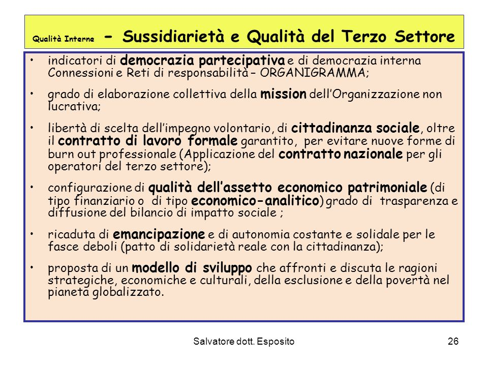 La qualità sistemiche dellimpresa sostenibile per una economia civile sostenibile 1.QUALITA INTERNE Valorizzazione del capitale sociale umano (delle relazioni) Centralità del bene comune Inclusione delle persone più fragili Modello organizzativo e gestionale 2.