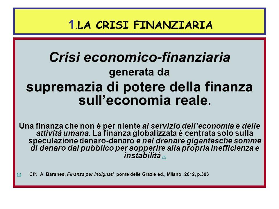 1.Crisi finanziaria/lavoro, ambientale e sociale La crisi finanziaria,ambientale e sociale si intrecciano in una regressione ormai incontrollabile Ant
