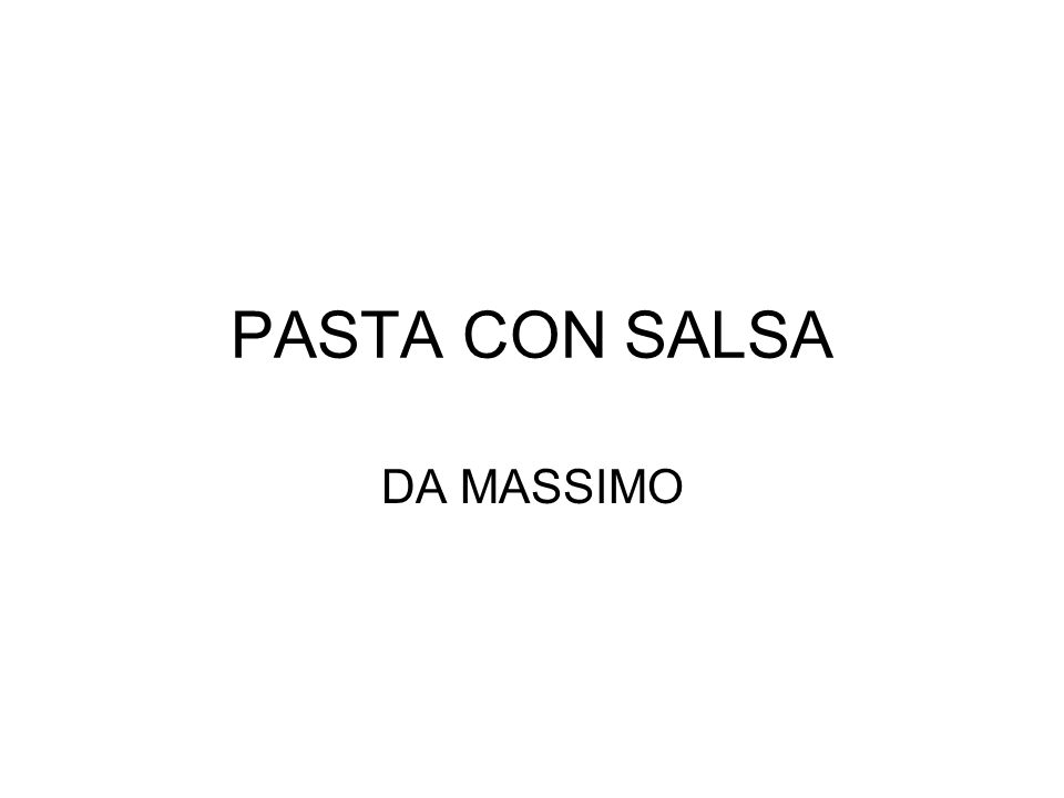 PASTA CON SALSA DA MASSIMO