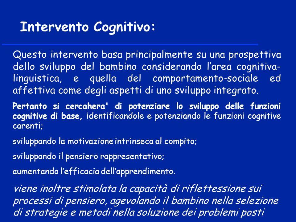 Questo intervento basa principalmente su una prospettiva dello sviluppo del bambino considerando larea cognitiva- linguistica, e quella del comportame