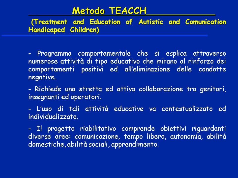 Metodo TEACCH____________ Metodo TEACCH____________ (Treatment and Education of Autistic and Comunication Handicaped Children) (Treatment and Educatio