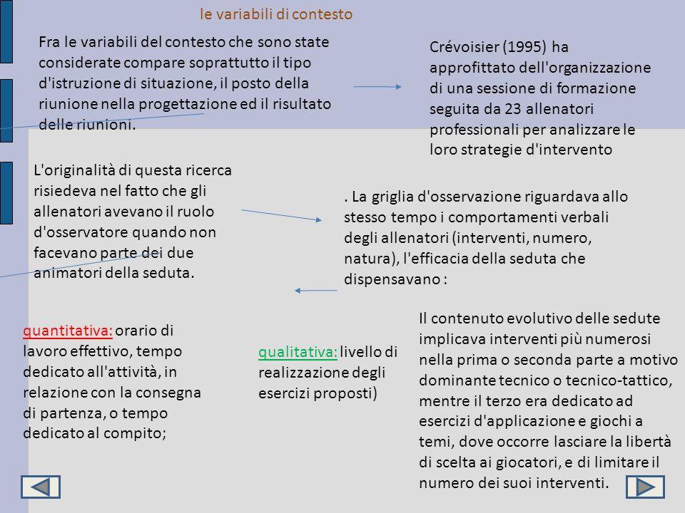 le variabili di contesto Fra le variabili del contesto che sono state considerate compare soprattutto il tipo d'istruzione di situazione, il posto del