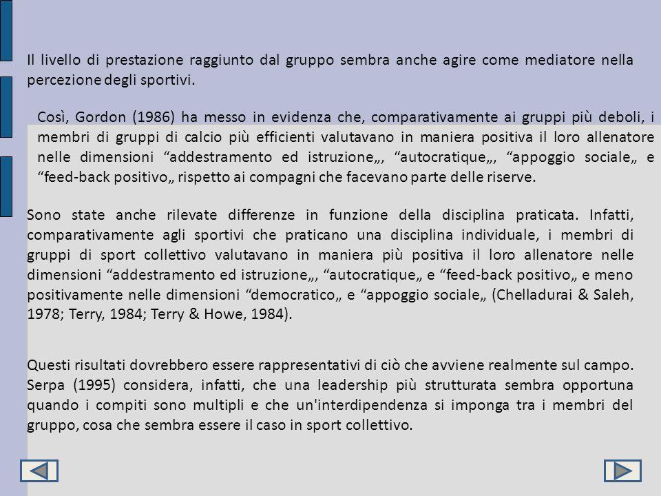 Il livello di prestazione raggiunto dal gruppo sembra anche agire come mediatore nella percezione degli sportivi. Così, Gordon (1986) ha messo in evid