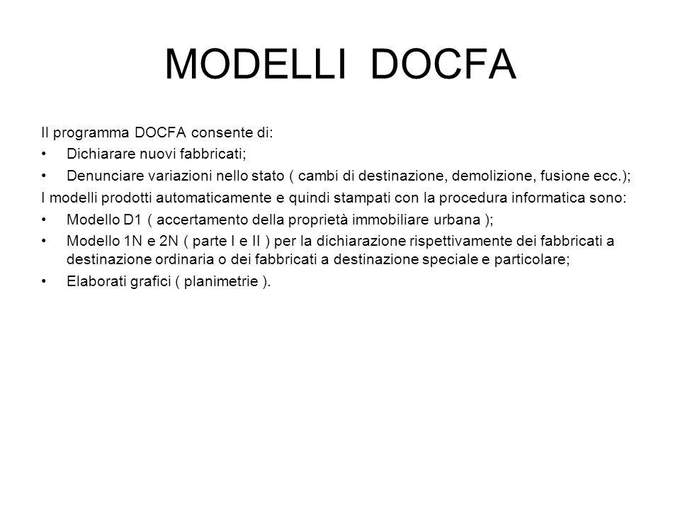 MODELLI DOCFA Il programma DOCFA consente di: Dichiarare nuovi fabbricati; Denunciare variazioni nello stato ( cambi di destinazione, demolizione, fus