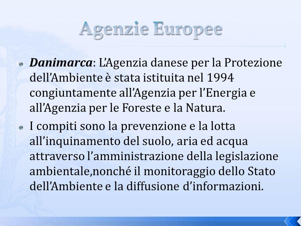 Danimarca: LAgenzia danese per la Protezione dellAmbiente è stata istituita nel 1994 congiuntamente allAgenzia per lEnergia e allAgenzia per le Foreste e la Natura.