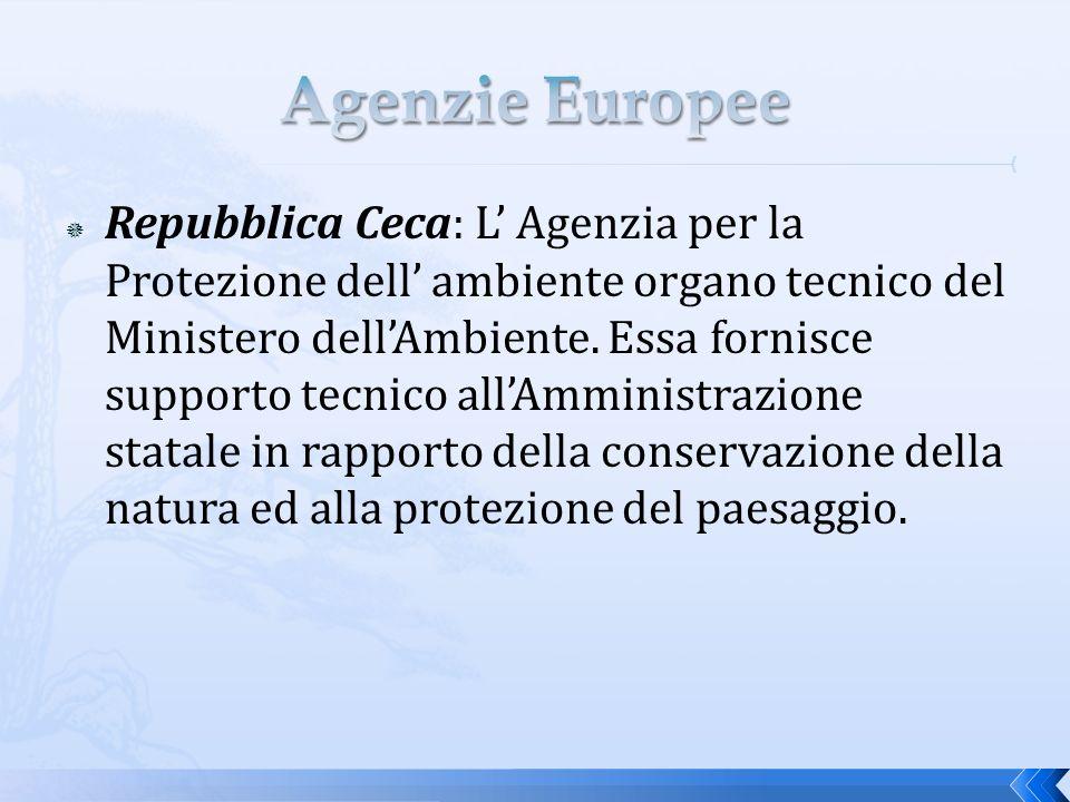 Repubblica Ceca: L Agenzia per la Protezione dell ambiente organo tecnico del Ministero dellAmbiente.