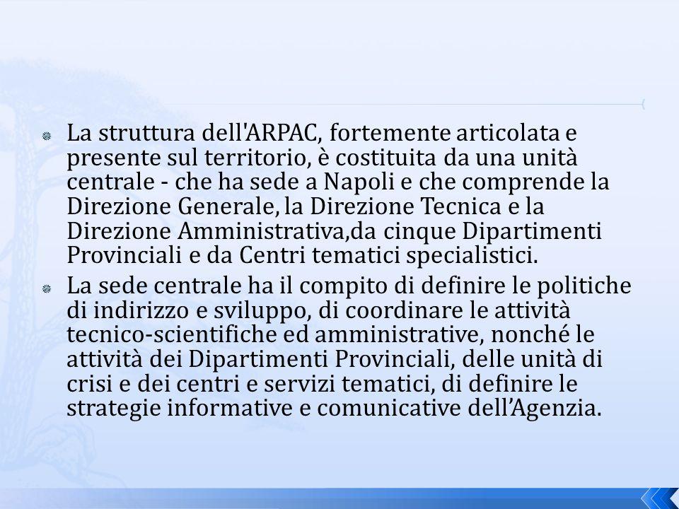 I Dipartimenti Provinciali rappresentano le sedi operative dellAgenzia nel territorio e svolgono il compito di coordinare ed integrare le attività di laboratorio, di controllo sul territorio, di vigilanza ed ispezione.
