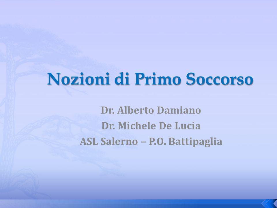 Dr. Alberto Damiano Dr. Michele De Lucia ASL Salerno – P.O. Battipaglia