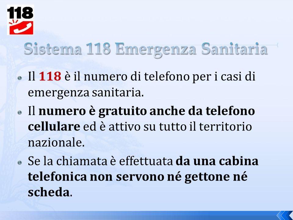 Il 118 è il numero di telefono per i casi di emergenza sanitaria.