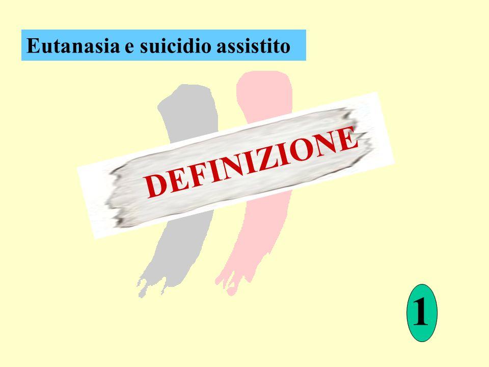 1 DEFINIZIONE Eutanasia e suicidio assistito